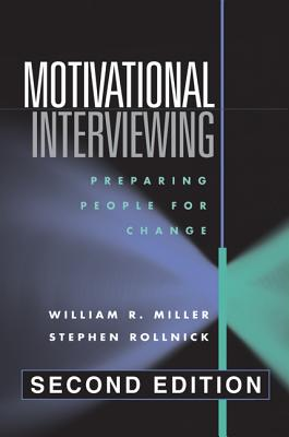 Motivational Interviewing, Second Edition: Preparing People for Change - Miller, William R, PhD, and Rollnick, Stephen, PhD, and Conforti, Kelly