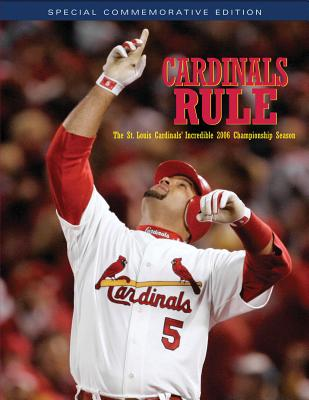 Cardinals Rule: The St. Louis Cardinals' Incredible 2006 Championship Season - Triumph Books (Creator)