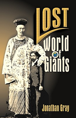 Lost World of the Giants - Gray, Jonathan