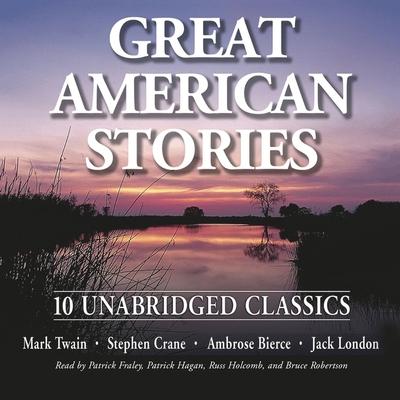 Great American Stories - Twain, Mark (Editor), and Crane, Stephen, and Bierce, Ambrose