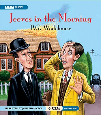 Jeeves in the Morning - Wodehouse, P G, and Cecil, Jonathan (Read by)