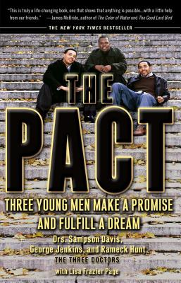 The Pact: Three Young Men Make a Promise and Fulfill a Dream - Davis, Sampson, Dr., and Jenkins, George, Dr., and Hunt, Rameck, Dr.