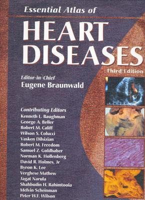 Essential Atlas of Heart Diseases - Braunwald, Eugene, M.D. (Editor), and Mandell, Gerald L