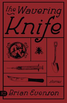 The Wavering Knife - Evenson, Brian