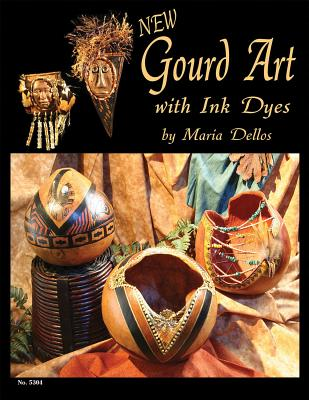 Gourd Art with Ink Dyes - Dellos, Maria