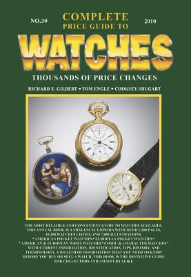 Complete Price Guide to Watches - Shugart, Cooksey, and Gilbert, Richard E, and Engle, Tom
