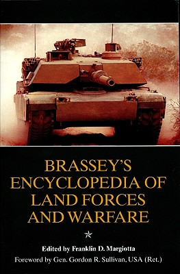 Brassey's Encyclopedia of Land Forces and Warfare - Margiotta, Franklin D (Editor)