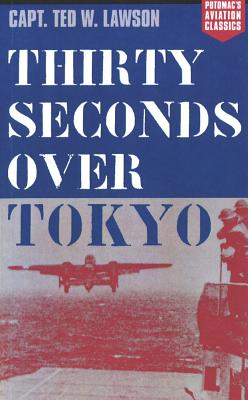 Thirty Seconds Over Tokyo - Lawson, Ted W, and Considine, Robert (Editor), and Mersky, Peter B (Foreword by)