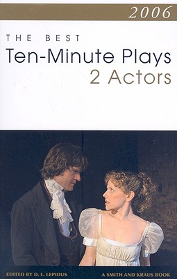 The Best 10-Minute Plays for Two Actors - Lepidus, D L (Editor)