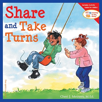 Share and Take Turns - Meiners, Cheri J, M.Ed.