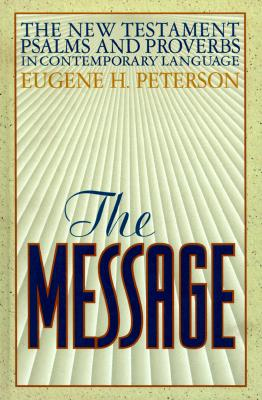 The Message New Testament with Psalms and Proverbs-MS - Peterson, Eugene H (Editor)