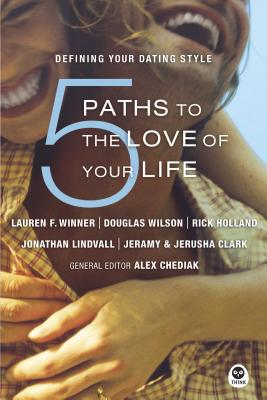 5 Paths to the Love of Your Life: Defining Your Dating Style - Winner, Lauren F, Ms., and Holland, Rick, and Wilson, Douglas