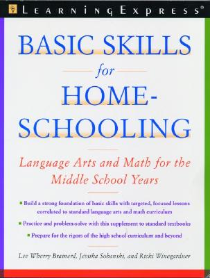 Basic Skills for Homeschooling: Reading, Writing, and Math for the Middle School Years - Sobanski, Jessika, and Brainerd, Lee Wherry, and Brainerd, Lee Wherry