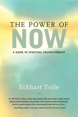 The Power of Now: A Guide to Spiritual Enlightenment - Tolle, Eckhart, and Dicarlo, Russell E (Foreword by), and Allen, Marc (Preface by)