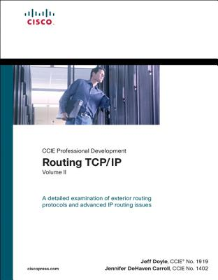 Routing TCP/IP, Volume II (CCIE Professional Development) - Doyle, Jeff, and Carroll, Jennifer Dehaven