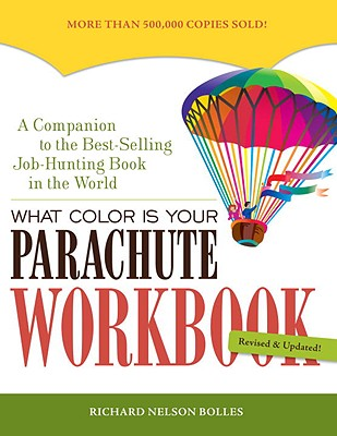 'What Color Is Your Parachute Workbook - Bolles, Richard Nelson
