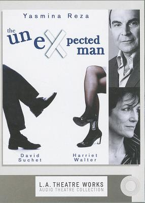 The Unexpected Man - Reza, Yasmina, and Suchet, David (Read by), and Walter, Harriet (Read by)