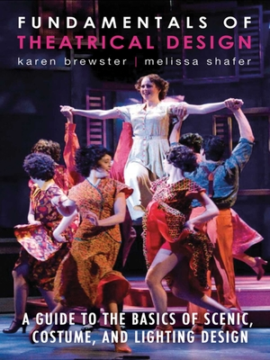Fundamentals of Theatrical Design - Brewster, Karen, and Shafer, Melissa