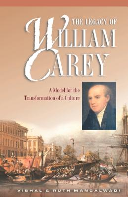 Legacy of William Carey - Mangalwadi, Vishal, and Mangalwadi, Ruth, and Winter, Ralph D (Foreword by)
