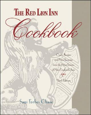 The Red Lion Inn Cookbook: Classic Recipes and New Favorites from the Most Famous of New England's Inns - Chase, Suzi Forbes