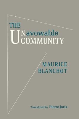 The Unavowable Community - Blanchot, Maurice, and Joris, Pierre (Translated by)
