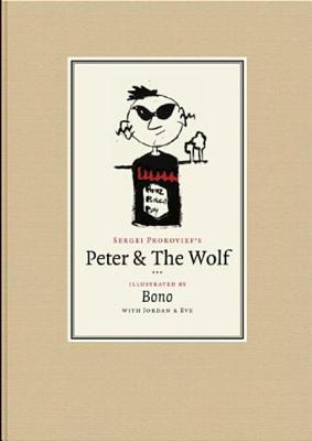 Peter and the Wolf - Prokofiev, Sergei, and Bono, and Friday, Gavin (Performed by)