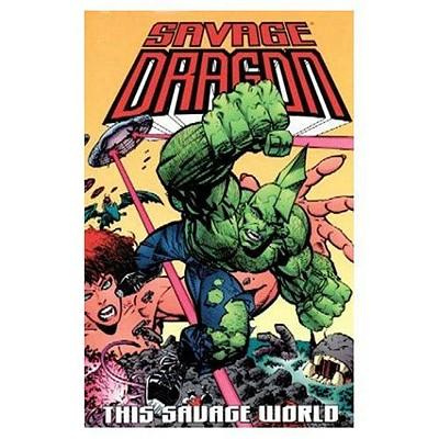 Savage Dragon Volume 15: This Savage World - Larson, Erik, and Larsen, Erik