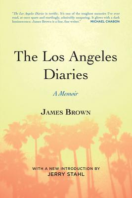 The Los Angeles Diaries: A Memoir - Brown, James