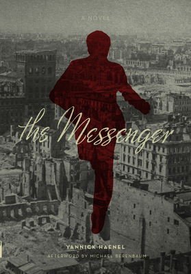 The Messenger - Haenel, Yannick, and Berenbaum, Michael (Afterword by)