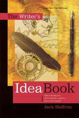 The Writer's Idea Book - Heffron, Jack