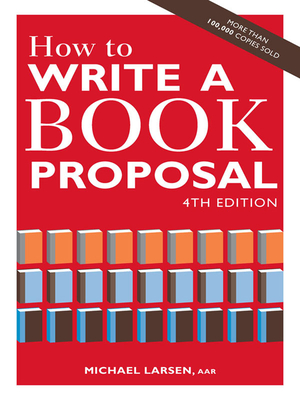 How to Write a Book Proposal - Larsen, Michael