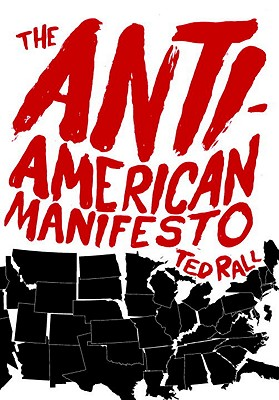 The Anti-American Manifesto - Rall, Ted