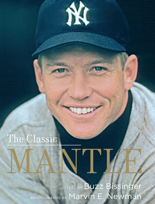 The Classic Mantle - Bissinger, Buzz, and Bissinger, H G, and Newman, Marvin E (Photographer)