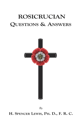 Rosicrucian Questions and Answers - Lewis, H Spencer