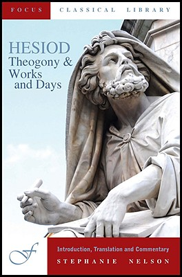 Theogony & Works and Days - Hesiod, and Nelson, Stephanie (Edited and translated by), and Caldwell, Richard (Translated by)