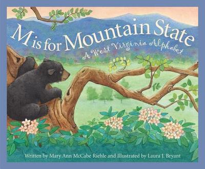 M Is for Mountain State: A Wes - Riehle, Mary Ann McCabe, and Anderson, Bill