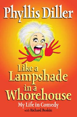 Like a Lampshade in a Whorehouse - Diller, Phyllis