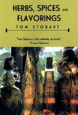Herbs, Spices and Flavorings - Stobart, Tom