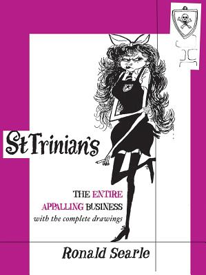 St. Trinian's: The Entire Appalling Business - Searle, Ronald