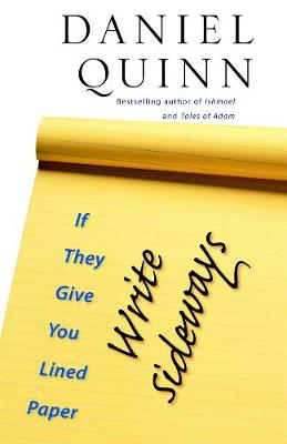 If They Give You Lined Paper, Write Sideways. - Quinn, Daniel