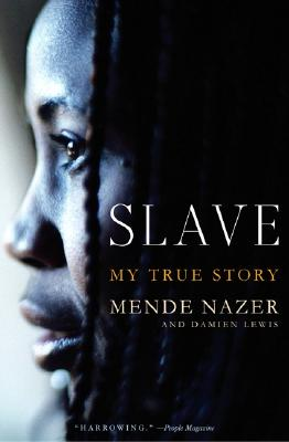 Slave: My True Story - Nazer, Mende, and Lewis, Damien