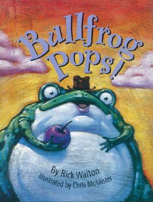 Bullfrog Pops! - Walton, Rick