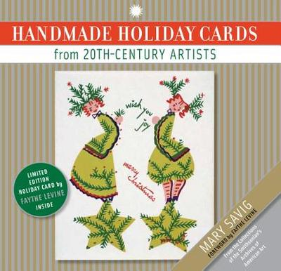Handmade Holiday Cards from 20th-Century Artists - Savig, Mary, and Levine, Faythe (Foreword by)