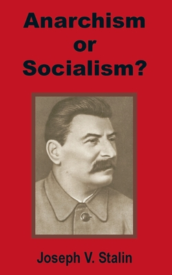 Anarchism or Socialism? - Stalin, Joseph V