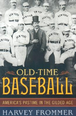 Old Time Baseball - Frommer, Harvey