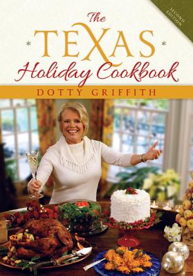 The Texas Holiday Cookbook - Griffith, Dotty