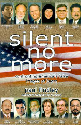Silent No More: Confronting America's False Images of Islam - Findley, Paul