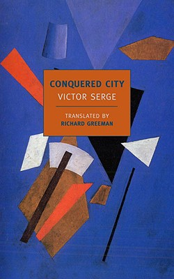Conquered City - Serge, Victor, and Greeman, Richard (Translated by)