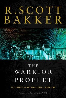 The Warrior Prophet - Bakker, R Scott