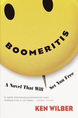 Boomeritis: A Novel That Will Set You Free! - Wilber, Ken